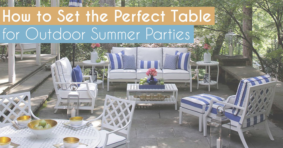 How to Set the Perfect Table for Outdoor Summer Parties